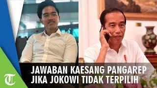 Jawaban Kaesang Pangarep saat Ditanya jika Jokowi Tak Terpilih Jadi Presiden