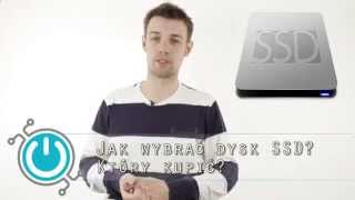 Jak wybrać dysk SSD? Który kupić?