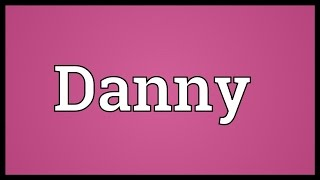 Danny Meaning