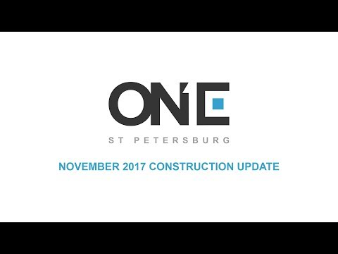 ONE St Petersburg - November 2017 Construction Update