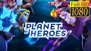 Planet Of Heroes - Action Moba Game Review 1080P Official My Com BvStrategy
