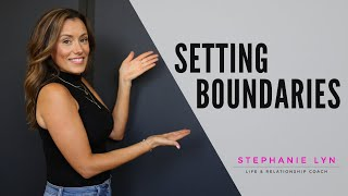 SETTING BOUNDARIES   ENFORCING YOUR STANDARDS - Stephanie Lyn Coaching