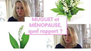 En ce 1er Mai, muguet et la ménopause, quel rapport ?