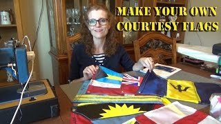 How To Make Courtesy Flags For Your Circumnavigation