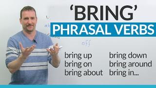 Learn English Phrasal Verbs with BRING: bring on, bring about, bring forward... | Kholo.pk