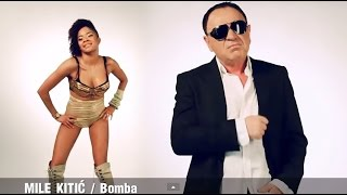 Mile Kitic   Bomba   (Official Video 2012)