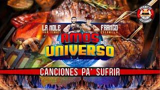 Los Amos del Universo.- Canciones Pa' Sufrir