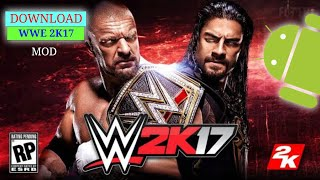 how to download wwe 2k17 wr3d mod for android - 免费在线视频