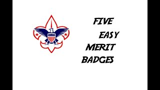 5 Easy Merit Badges