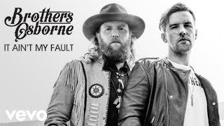 Brothers Osborne - It Ain't My Fault (Audio)