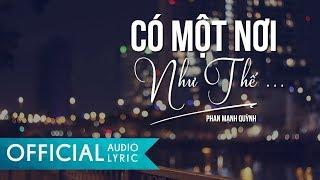 Có Một Nơi Như Thế - Phan Mạnh Quỳnh | AUDIO LYRIC OFFICIAL