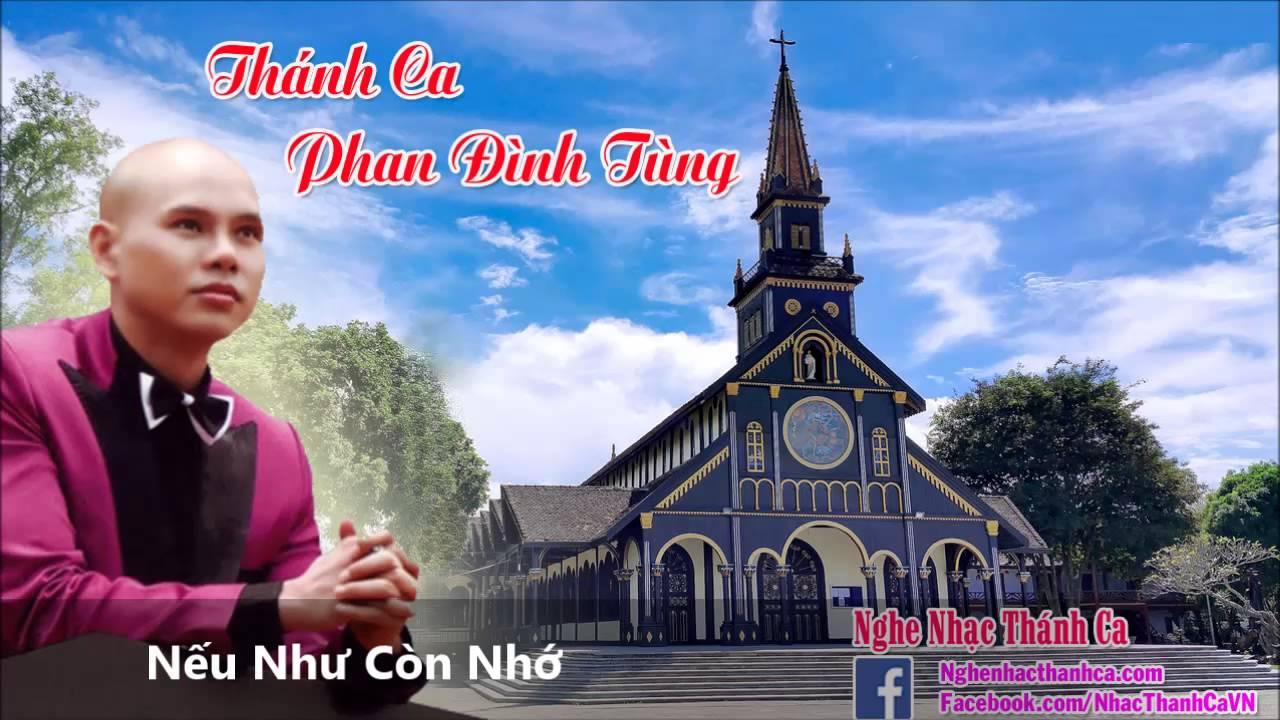 Thánh Ca | Nếu Như Còn Nhớ - Phan Đinh Tùng - Phan Đình Tùng