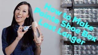How to Make Pointe Shoe Box Last Longer