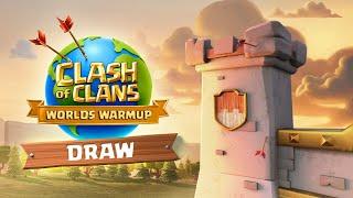 Clash Worlds Warmup Bracket Draw - Clash of Clans