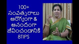 8 Principles to live 100 + years Happy & Healthy - In Telugu