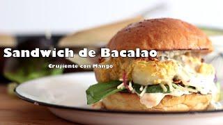 Sandwich de BACALAO CRUJIENTE Y MANGO.