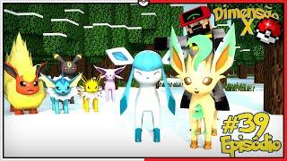 Leafeon  - (Pokémon) - Minecraft DIMENSÃO X #39 - GLACEON E LEAFEON, EXÉRCITO DE EEVEELUTIONS COMPLETO [Pixelmon]