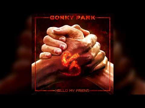 Премьера! GORKY PARK - HELLO MY FRIEND (Official Audio), 2019