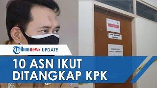 Buntut OTT KPK di Nganjuk, seusai Amankan Bupati Kini 10 Orang Ditangkap, Kepala Daerah hingga ASN
