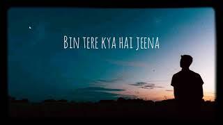 Bin tere kya hai jeena by Jawad Ahmed (lyrics) - YouTube