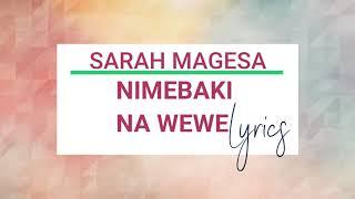 Sarah Magesa - Nimebaki Na Wewe lyrics 2021