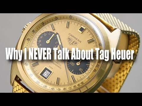 Why I NEVER Talk About Tag Heuer