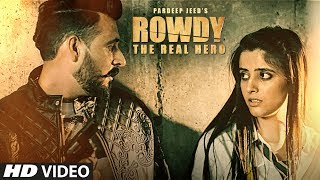 Rowdy new single by Pardeep Jeed All the best to the whole