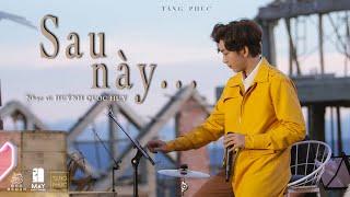 TĂNG PHÚC    SAU NÀY (Huỳnh Quốc Huy)   Live in MÂY LANG THANG 22.11.2020  ĐÀ LẠT