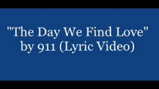 The Day We Find Love by 911 lyric video