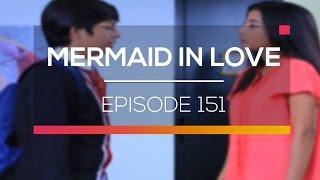 Mermaid In Love    Episode 151
