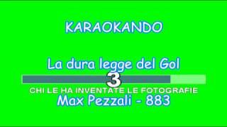 Karaoke Italiano - La dura legge del Gol - Max Pezzali - 883 ( Testo )