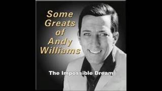 Andy Williams  -  The Impossible Dream  ( w / lyrics )