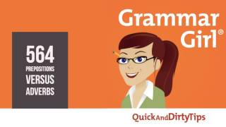 Grammar Girl #564. Prepositions or Adverbs?