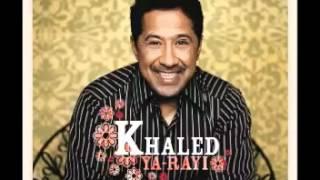 تحميل اغاني Khaled Ya Rayi MP3
