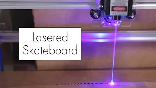 Lasered Skateboard // Laser Engraving with the A3 5.5W
