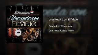 Banda Los Recoditos: Una Peda Con El Viejo