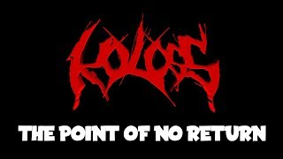 Video Koloss - The Point of No Return (Lyric promo video)