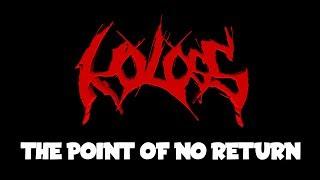 Koloss - The Point of No Return (Lyric promo video)