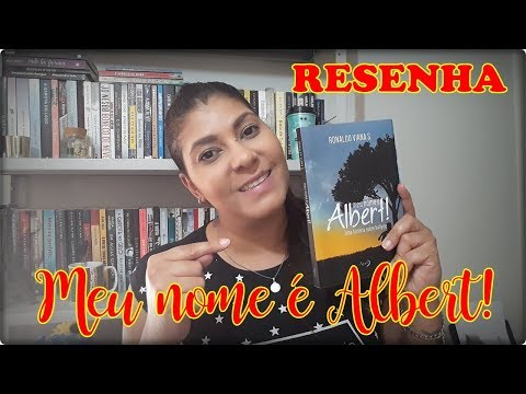 RESENHA: Meu nome é Albert! - Ronaldo Viana