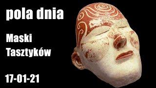 Pola Dnia: Maski Tasztyków
