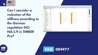 FAQ 004977 | Can I consider a reduction of the stiffness according to the German regulation NCI NA.5.9 in TIMBER Pro?