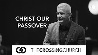 Christ Our Passover | Good Friday Service