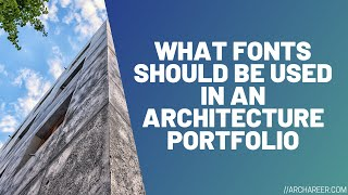 What Fonts Should Be Used In An Architecture Portfolio //Archareer