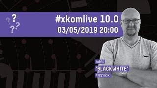 (prze)pytaj Blacka!   #xkomlive 10.0