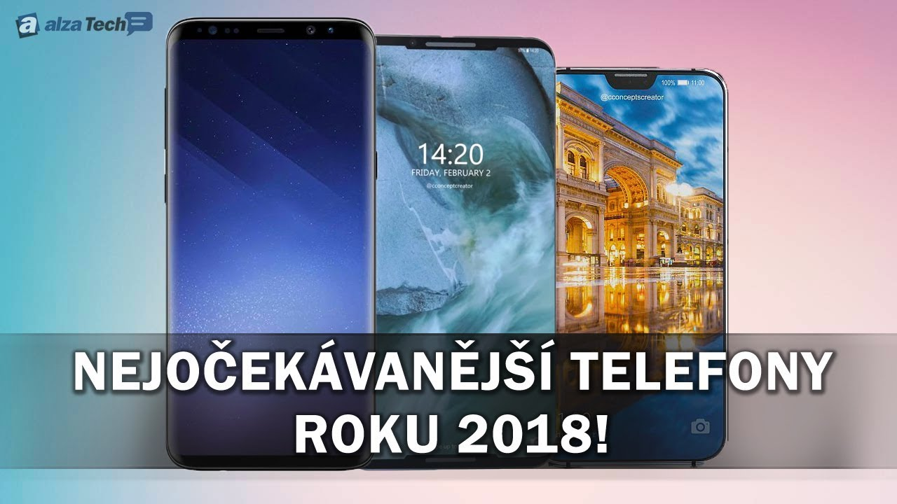 TOP5 nejočekávanějších telefonů roku 2018!