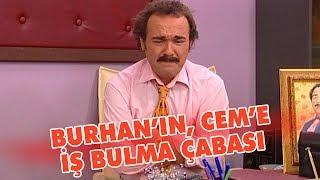 Burhan'ın, Cem'e iş bulma çabası - Avrupa Yakası