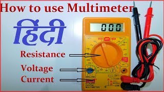 How to use A Digital Multimeter  in Hindi ( हिंदी ) || Measure Voltage, Resistance, Current ||