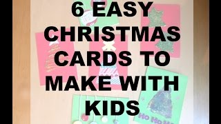 6 easy to make Christmas cards- Even with kids! HOMEMADE CHRISTMAS CARDS