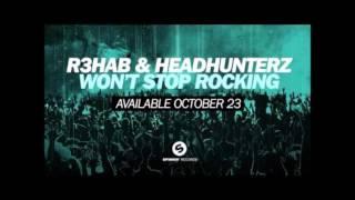 R3hab & Headhunterz - Won't Stop Rocking (Radio Edit) [HQ]