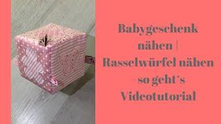 Babygeschenk nähen | Rasselwürfel nähen - so geht's Videotutorial